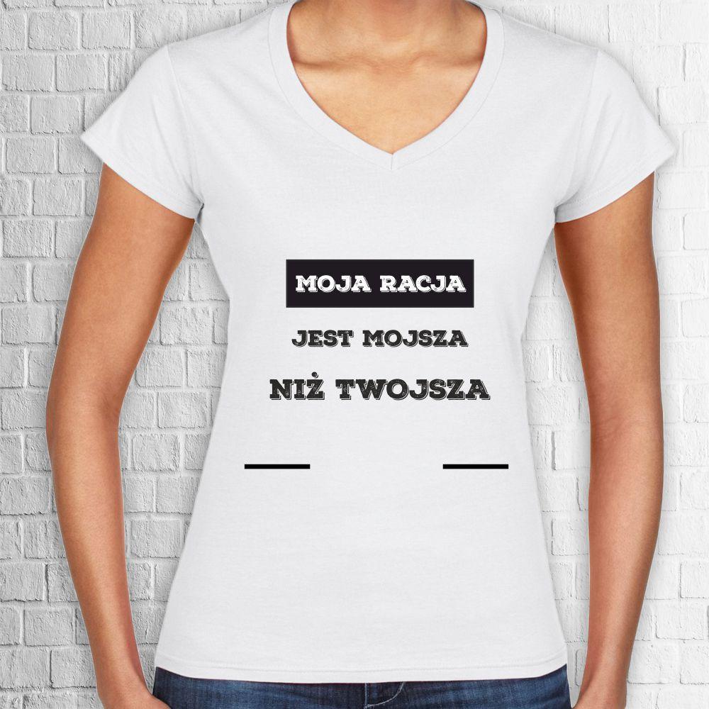 d5242c346 Koszulka z nadrukiem MOJA RACJA - Sklep internetowy Tu Kupisz Prezent